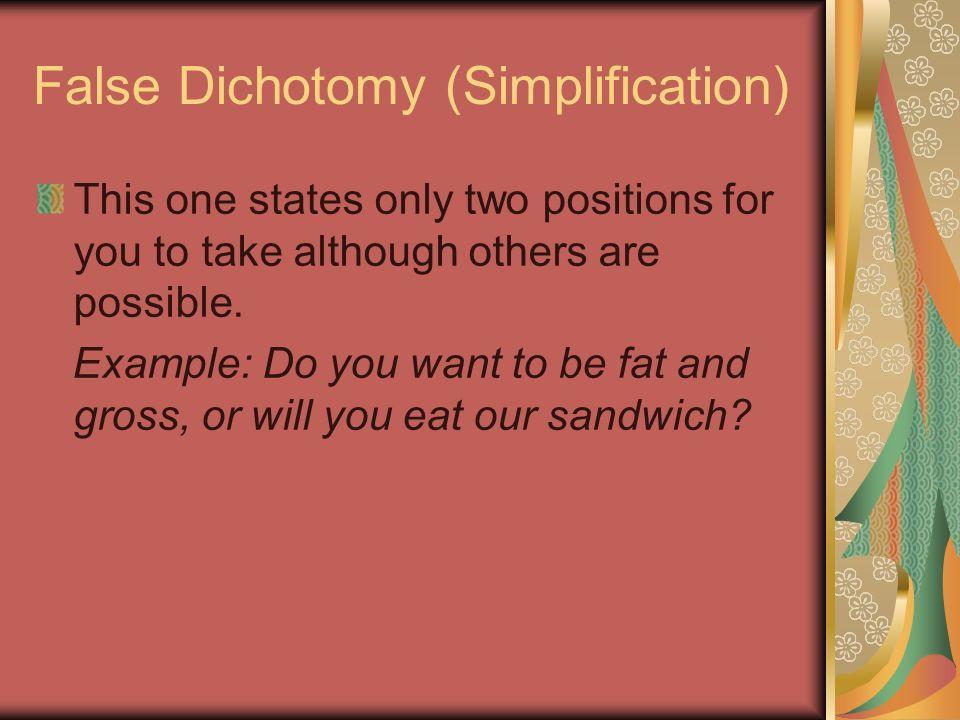 False Dichotomy (Simplification)