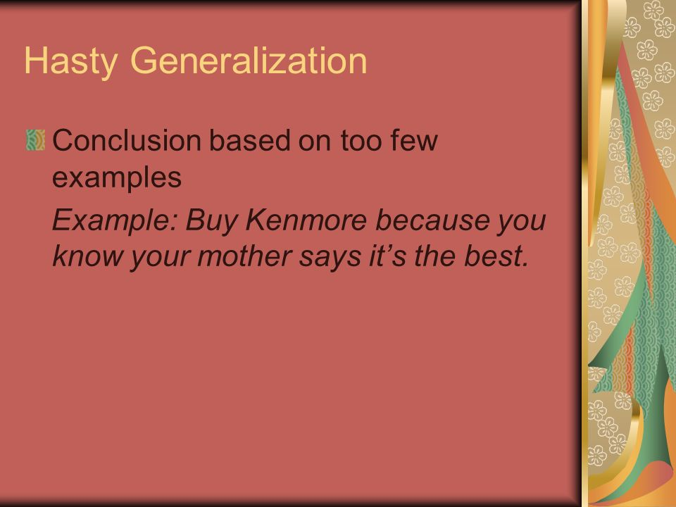 Hasty Generalization Conclusion based on too few examples