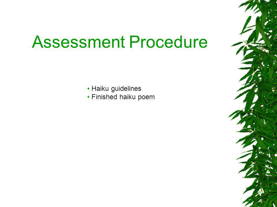 Assessment Procedure Haiku guidelines Finished haiku poem