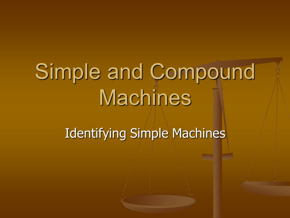 simple and compound machine