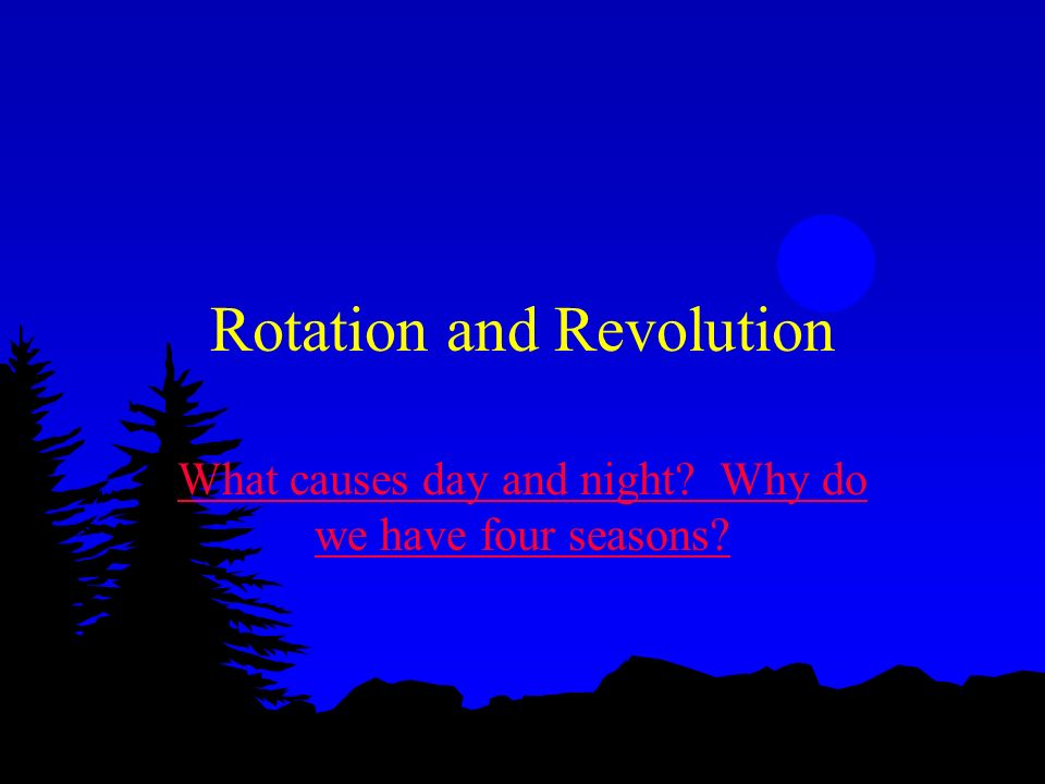Rotation and Revolution