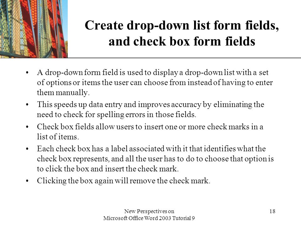 Create drop-down list form fields, and check box form fields
