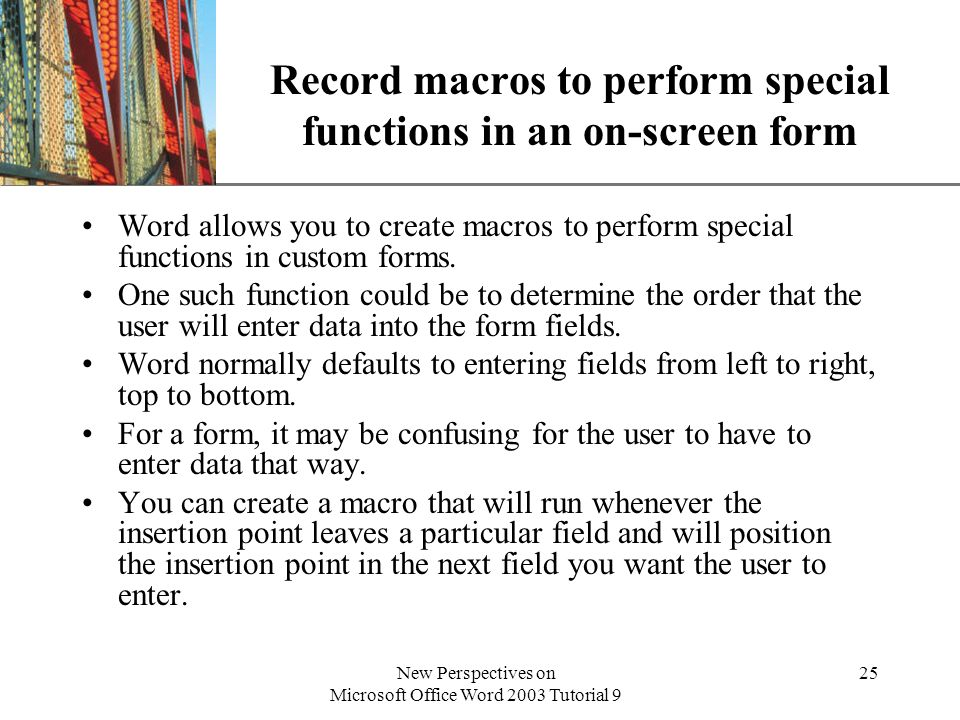 Record macros to perform special functions in an on-screen form