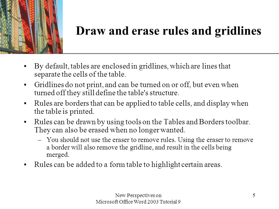 Draw and erase rules and gridlines