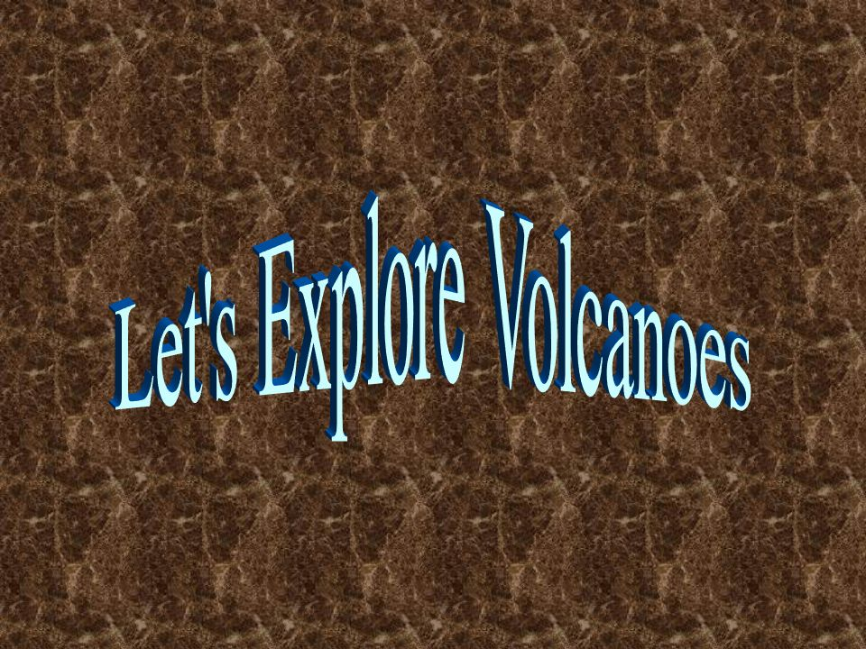 Let s Explore Volcanoes
