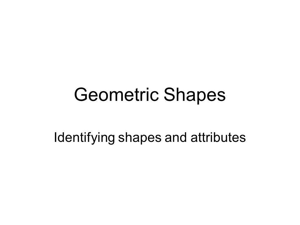 Identifying shapes and attributes