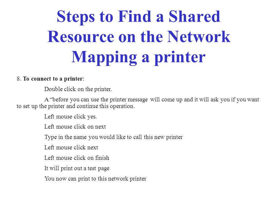 Steps to Find a Shared Resource on the Network Mapping a printer