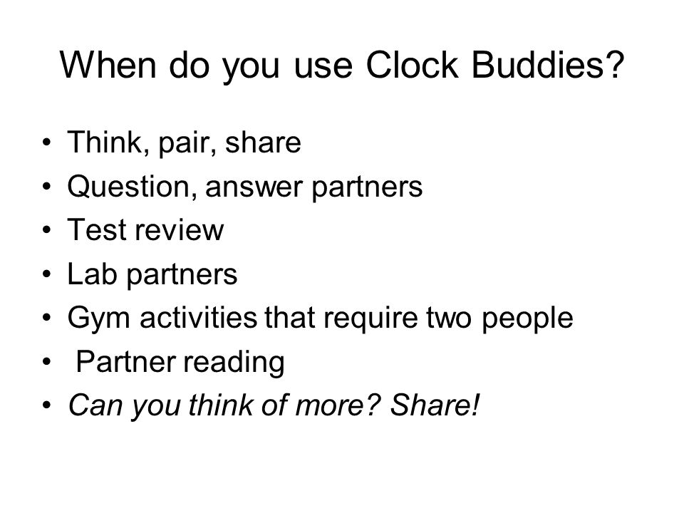 When do you use Clock Buddies