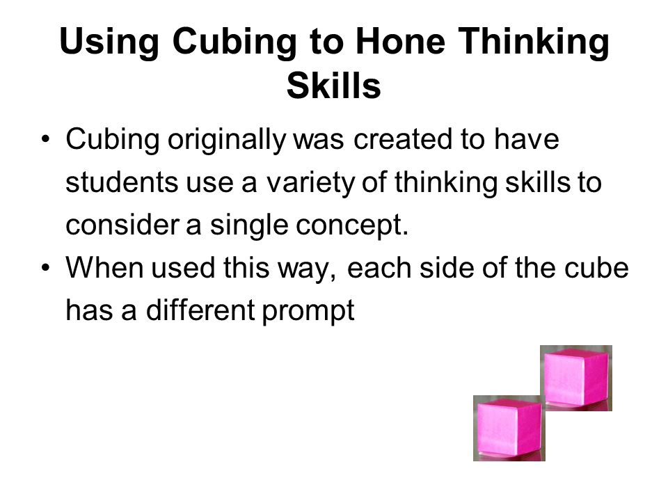 Using Cubing to Hone Thinking Skills