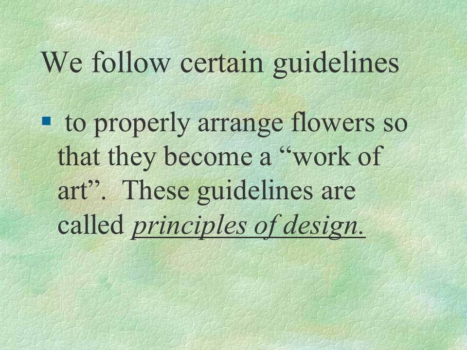 We follow certain guidelines