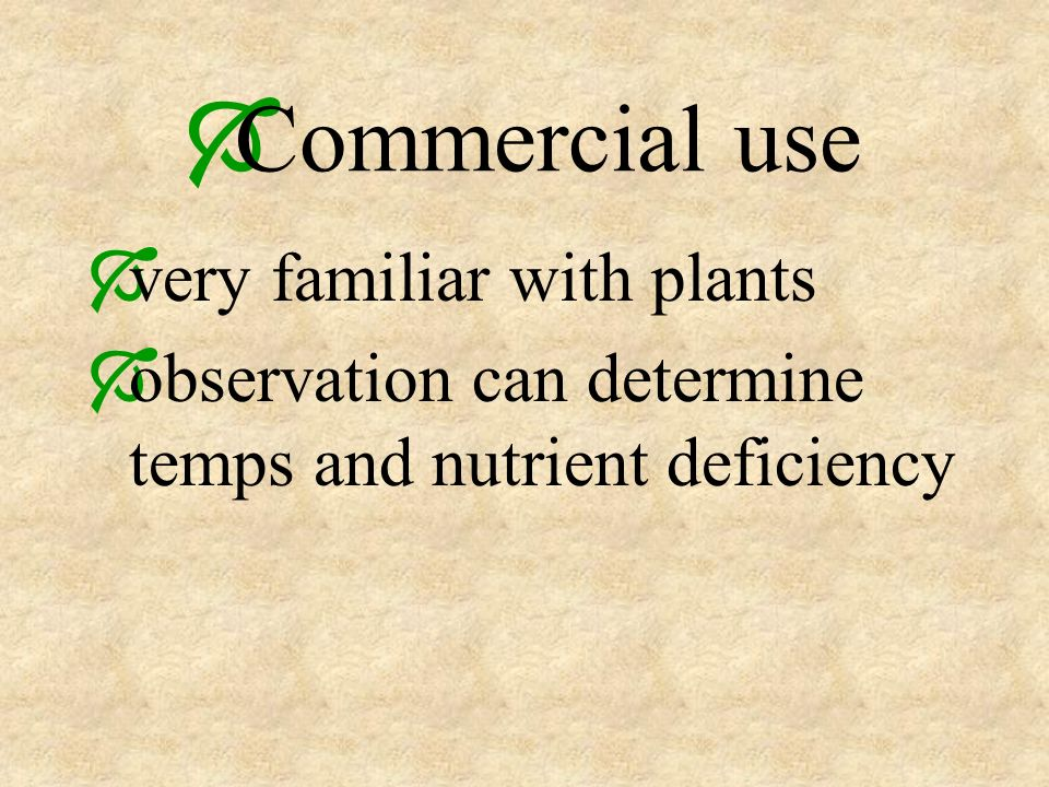 Commercial use very familiar with plants