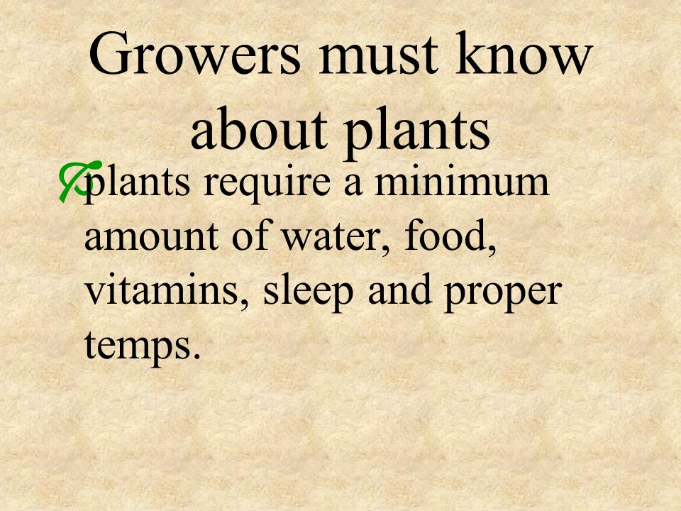 Growers must know about plants
