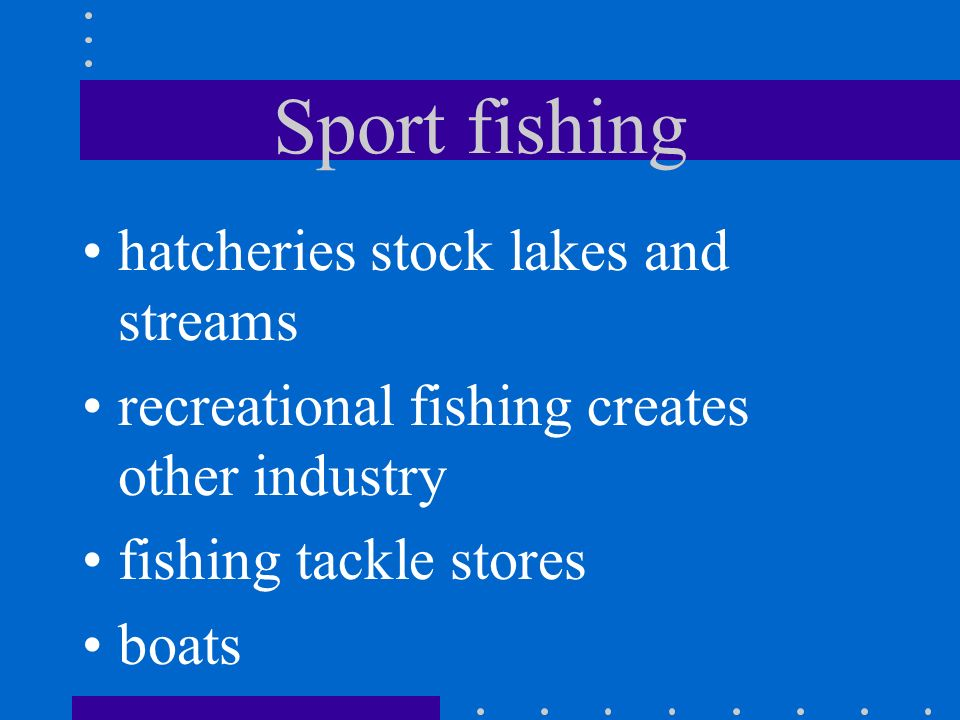 Sport fishing hatcheries stock lakes and streams
