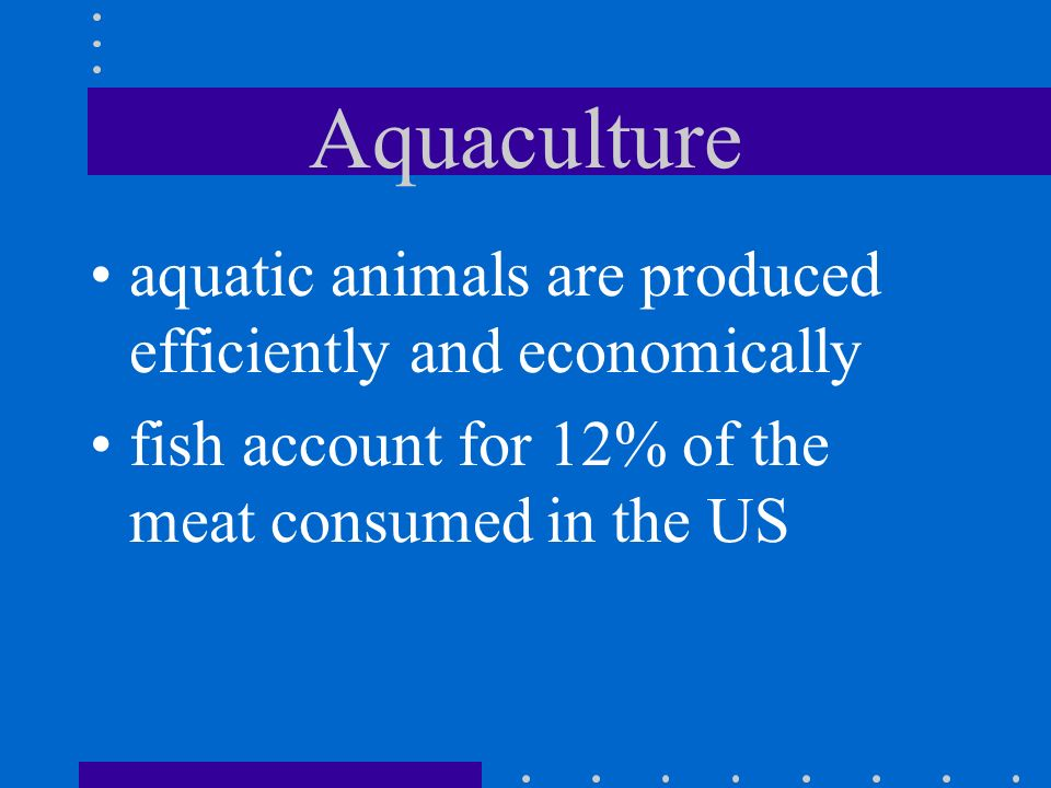 Aquaculture aquatic animals are produced efficiently and economically