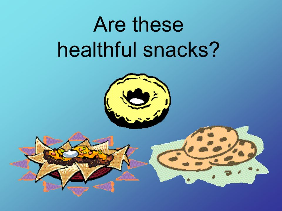 Are these healthful snacks
