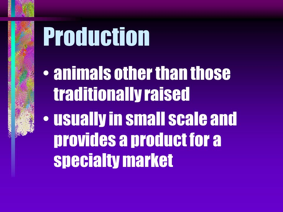Production animals other than those traditionally raised