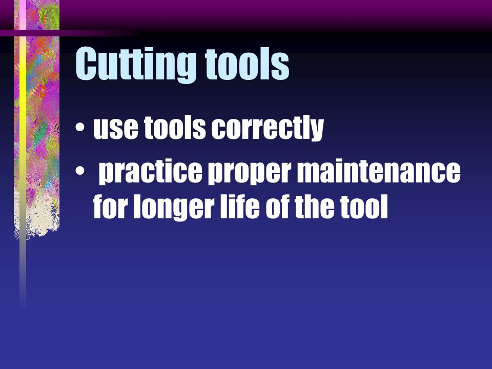 Cutting tools use tools correctly