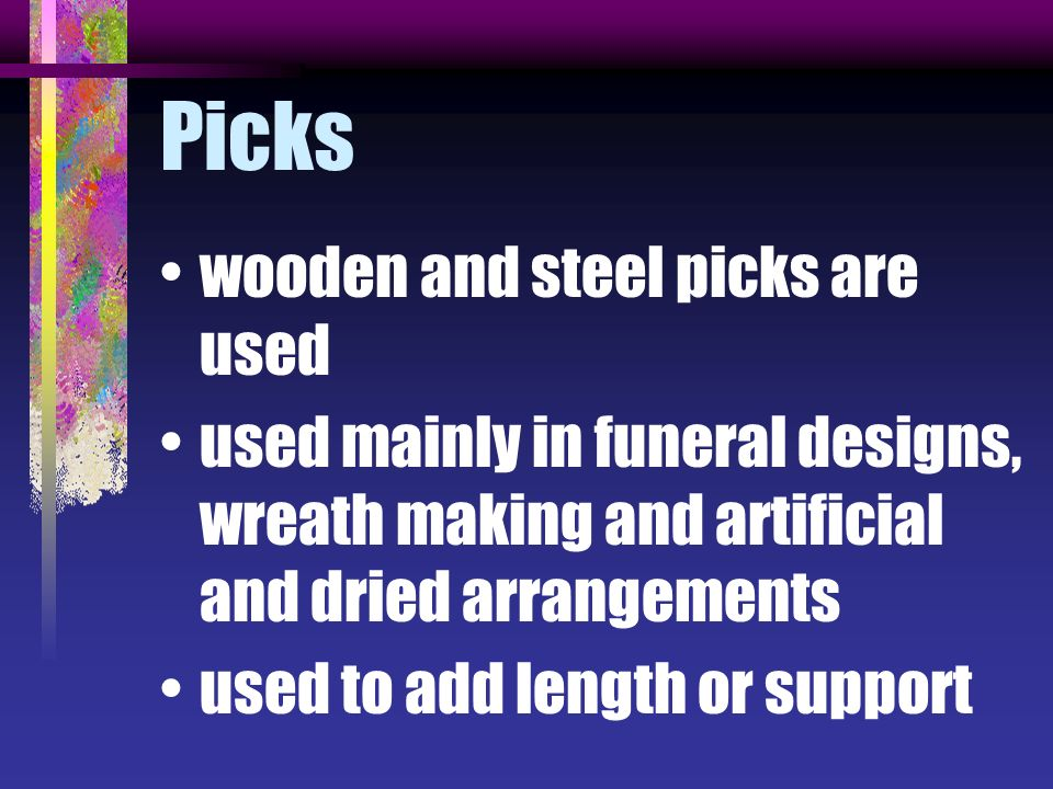 Picks wooden and steel picks are used