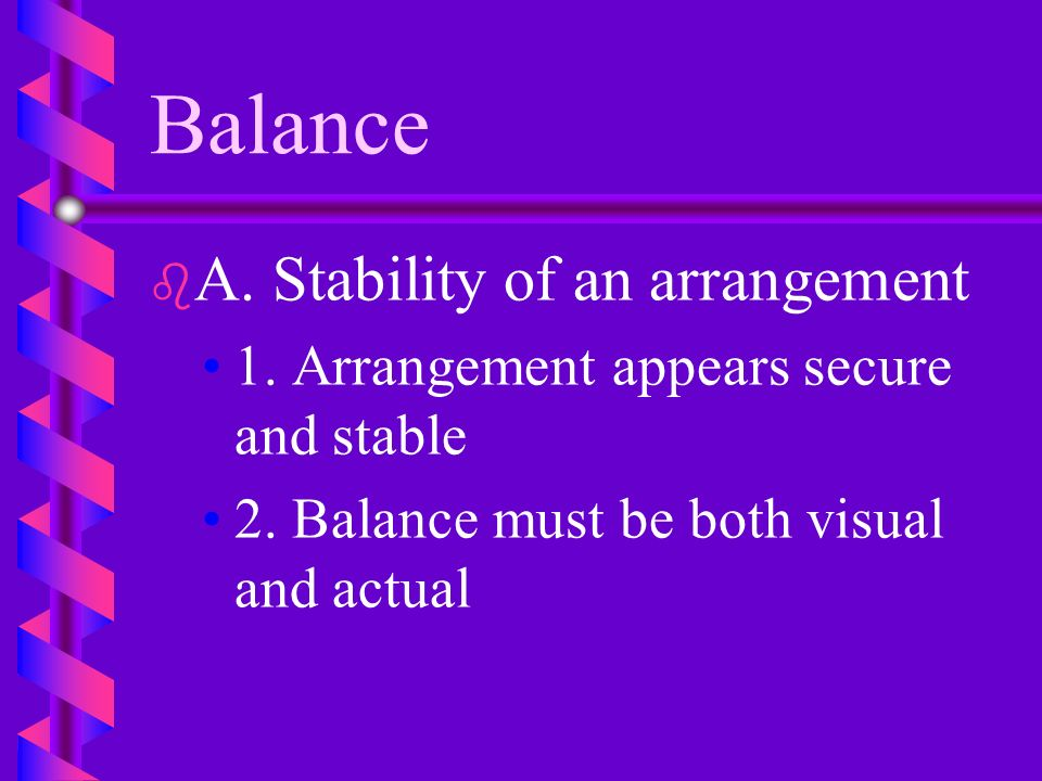 Balance A. Stability of an arrangement