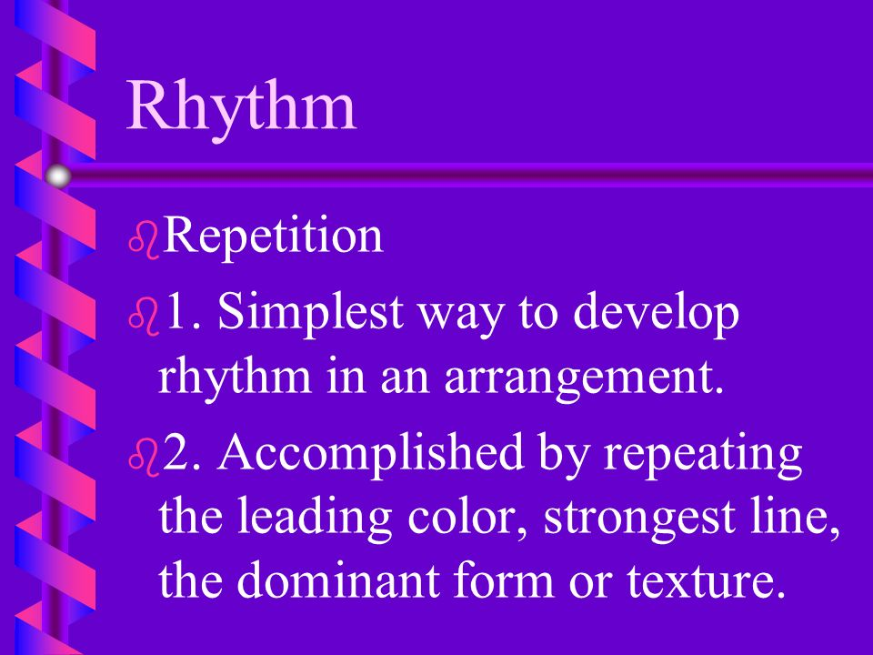 Rhythm Repetition 1. Simplest way to develop rhythm in an arrangement.