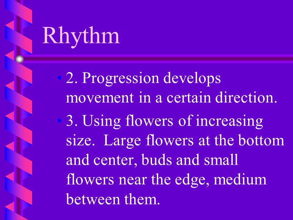 Rhythm 2. Progression develops movement in a certain direction.