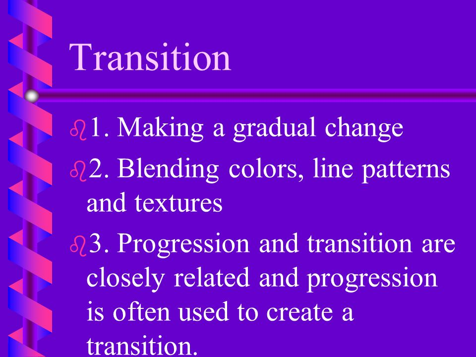 Transition 1. Making a gradual change
