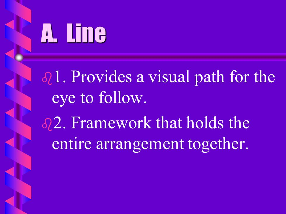 A. Line 1. Provides a visual path for the eye to follow.
