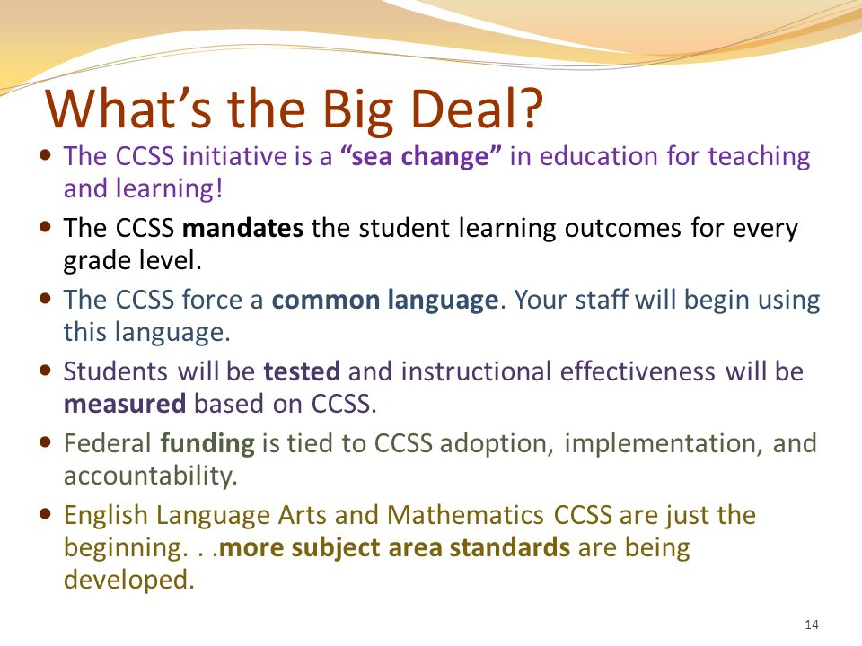 What's the Big Deal The CCSS initiative is a sea change in education for teaching and learning!