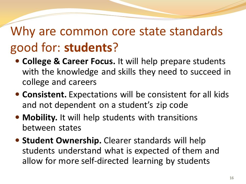 Why are common core state standards good for: students