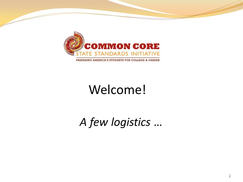 Welcome! A few logistics …