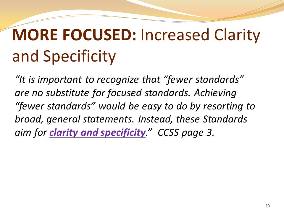 MORE FOCUSED: Increased Clarity and Specificity