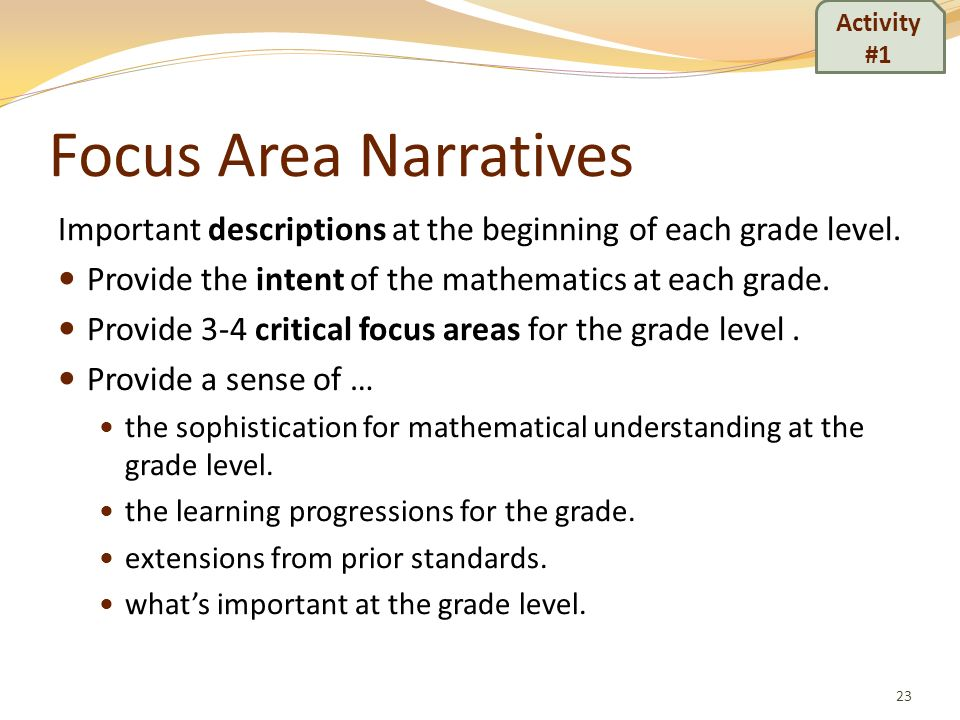 Activity #1Focus Area Narratives. Important descriptions at the beginning of each grade level. Provide the intent of the mathematics at each grade.