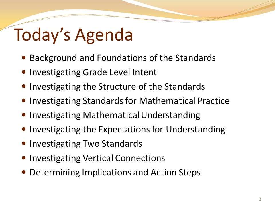 Today's Agenda Background and Foundations of the Standards