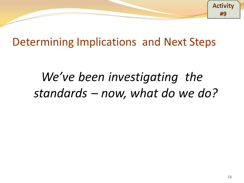 Determining Implications and Next Steps
