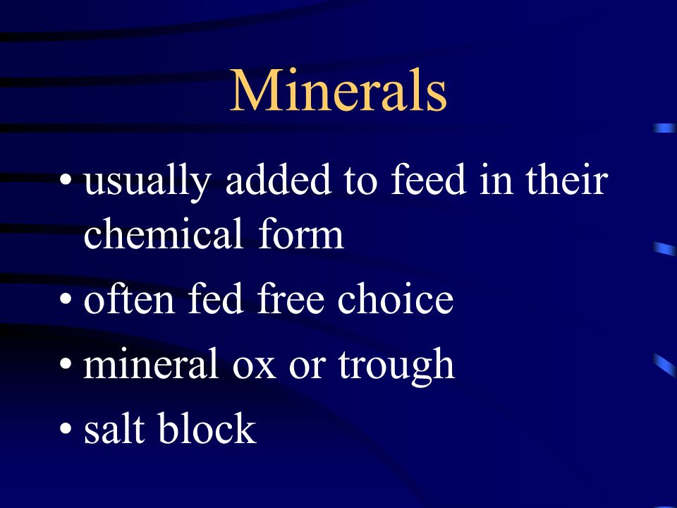 Minerals usually added to feed in their chemical form