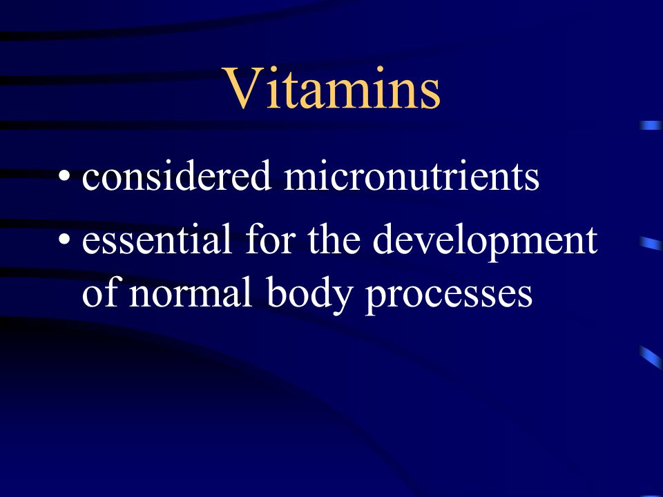 Vitamins considered micronutrients