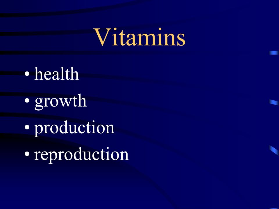 Vitamins health growth production reproduction