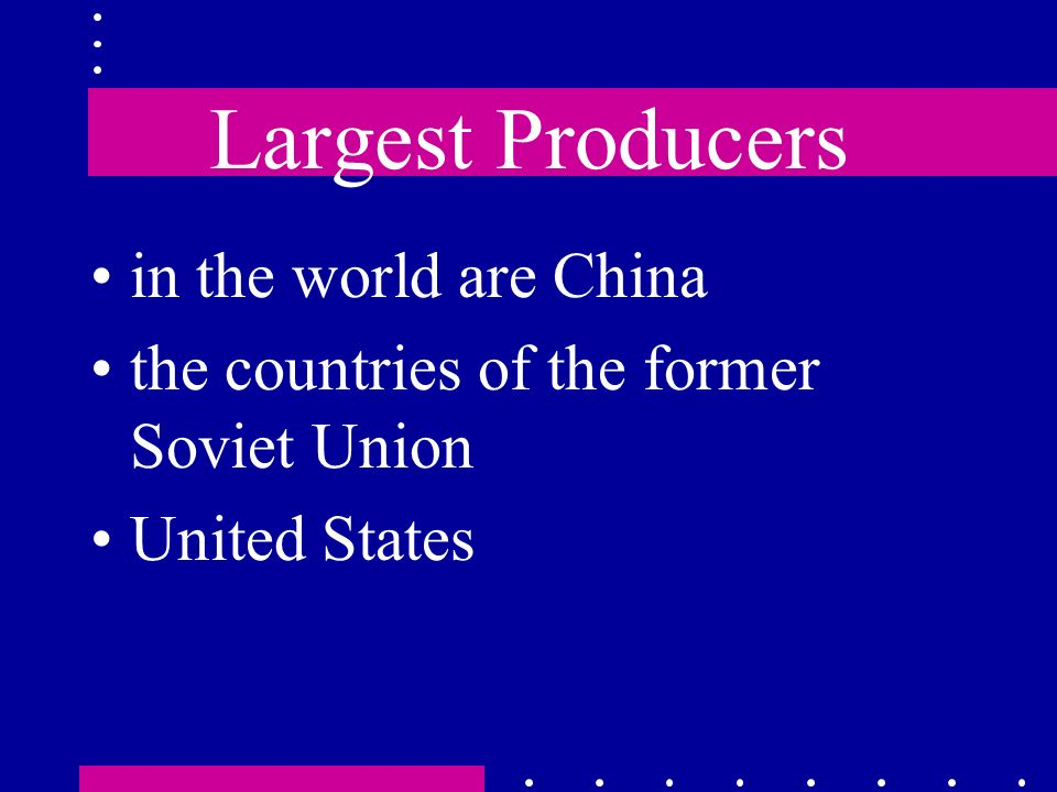 Largest Producers in the world are China