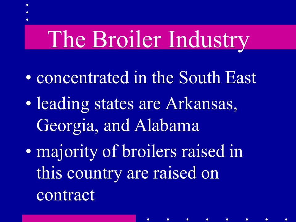 The Broiler Industry concentrated in the South East
