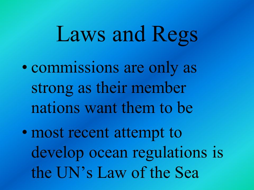 Laws and Regs commissions are only as strong as their member nations want them to be.