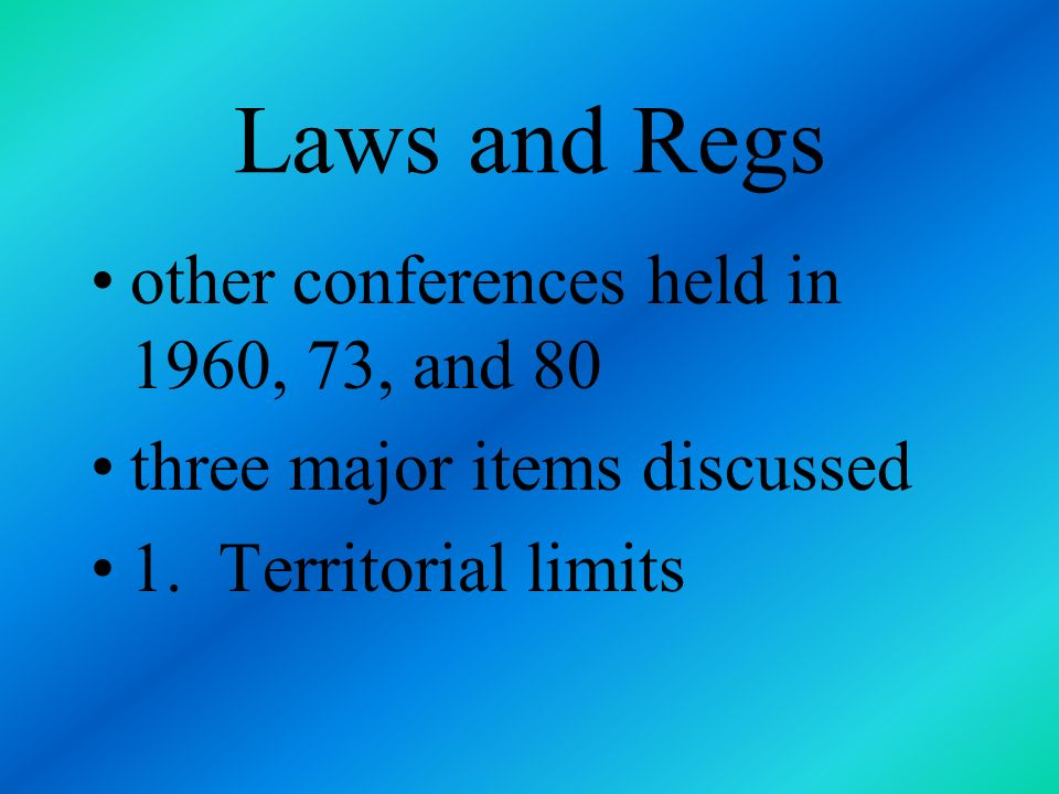 Laws and Regs other conferences held in 1960, 73, and 80