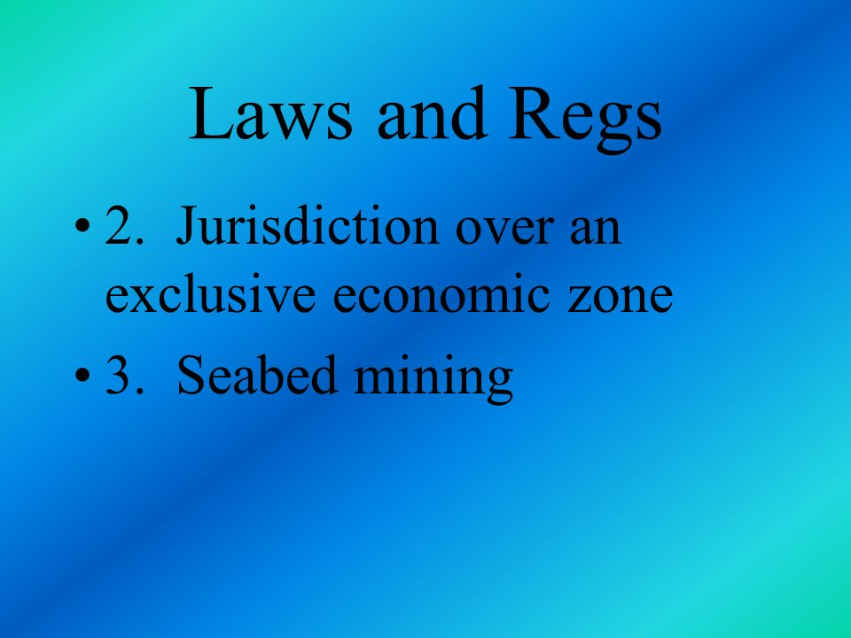 Laws and Regs 2. Jurisdiction over an exclusive economic zone