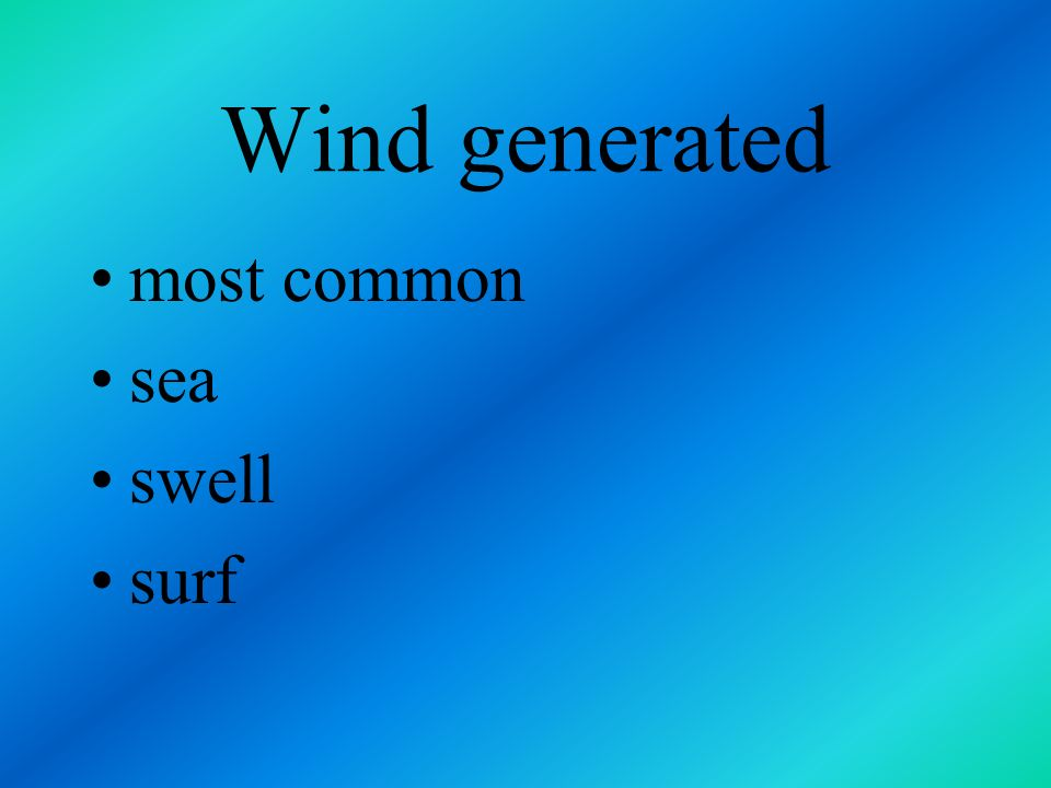 Wind generated most common sea swell surf