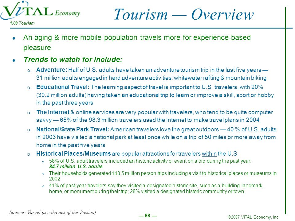Tourism — Overview 1.08 Tourism. An aging & more mobile population travels more for experience-based pleasure.