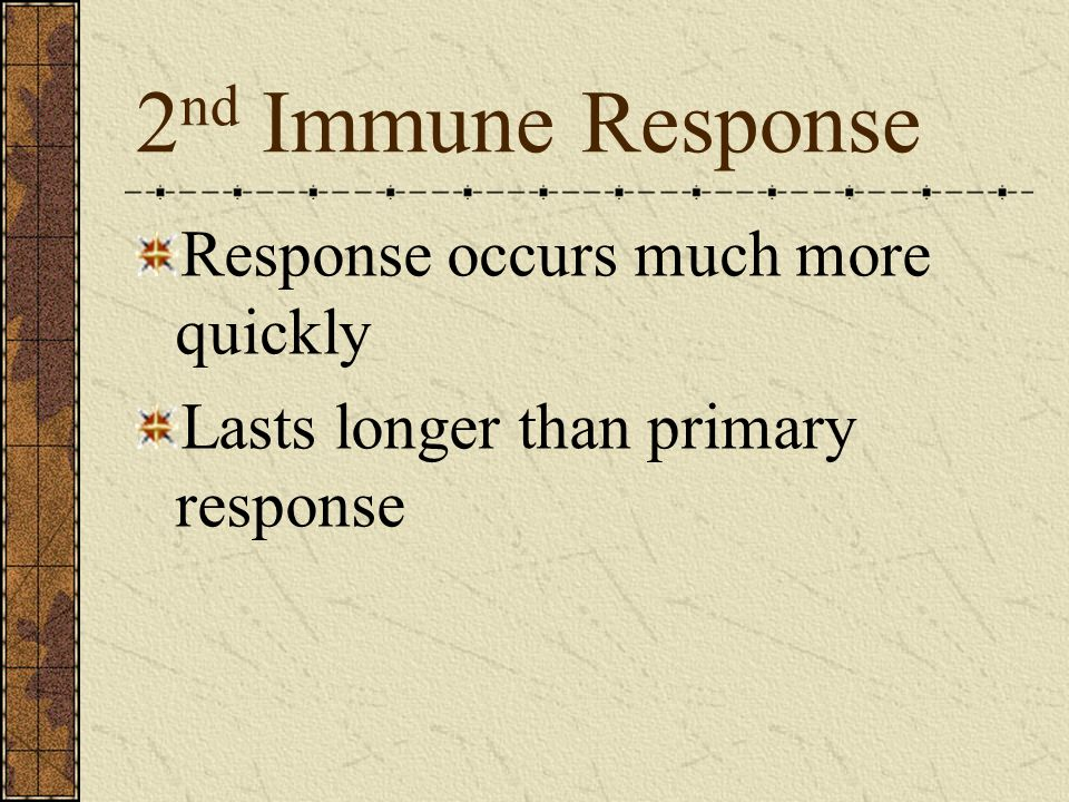 2nd Immune Response Response occurs much more quickly