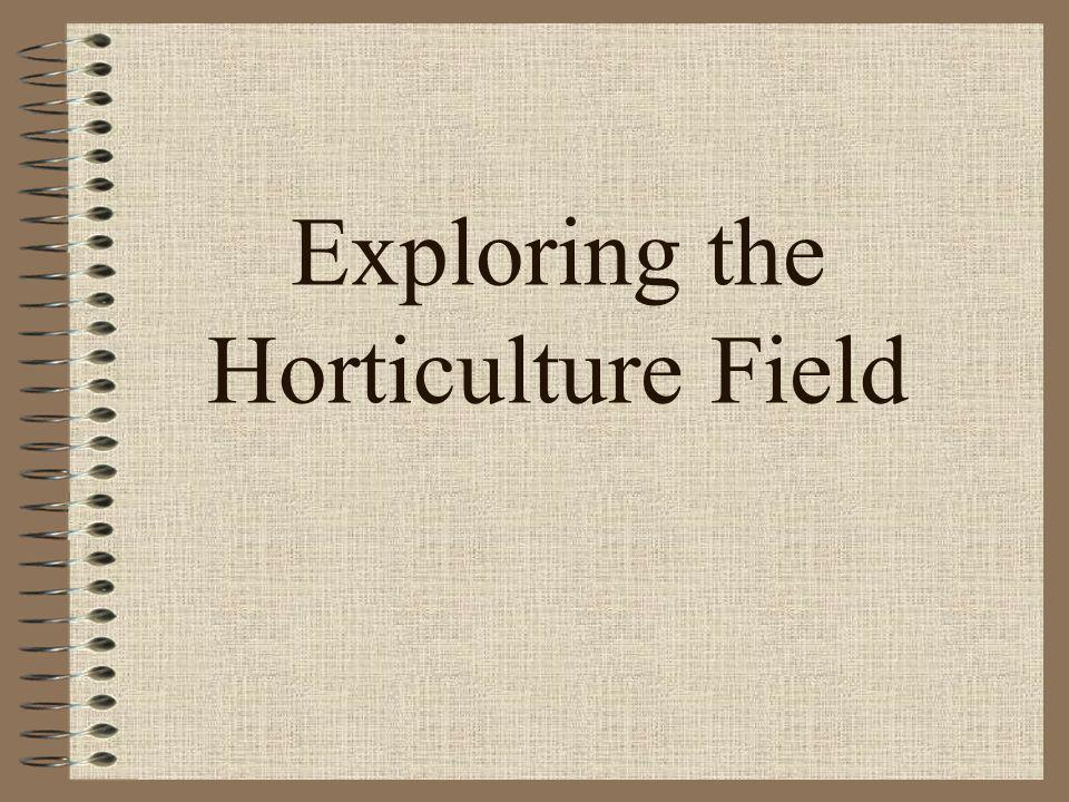 Exploring the Horticulture Field