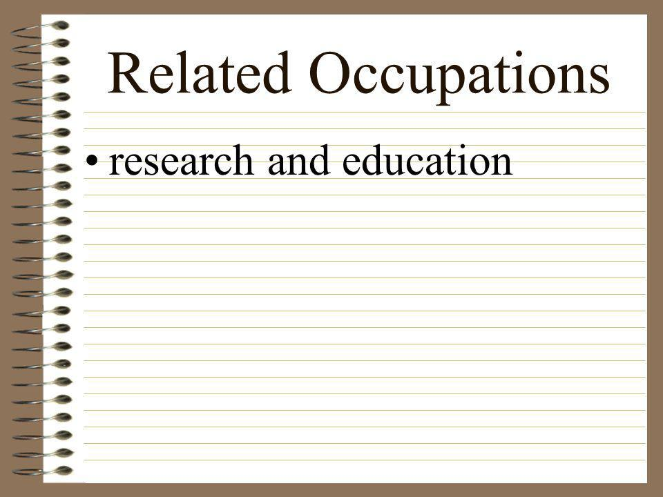 Related Occupations research and education