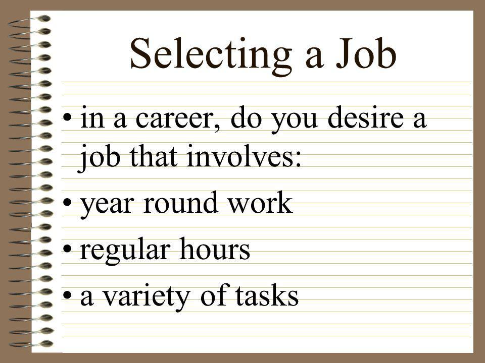 Selecting a Job in a career, do you desire a job that involves: