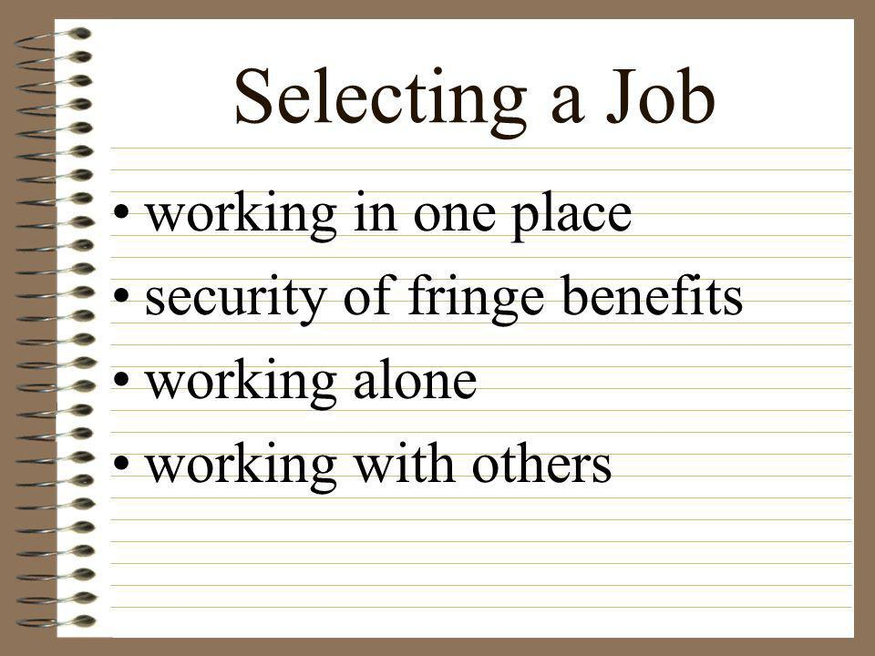 Selecting a Job working in one place security of fringe benefits