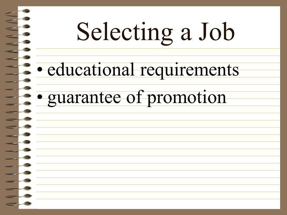 Selecting a Job educational requirements guarantee of promotion